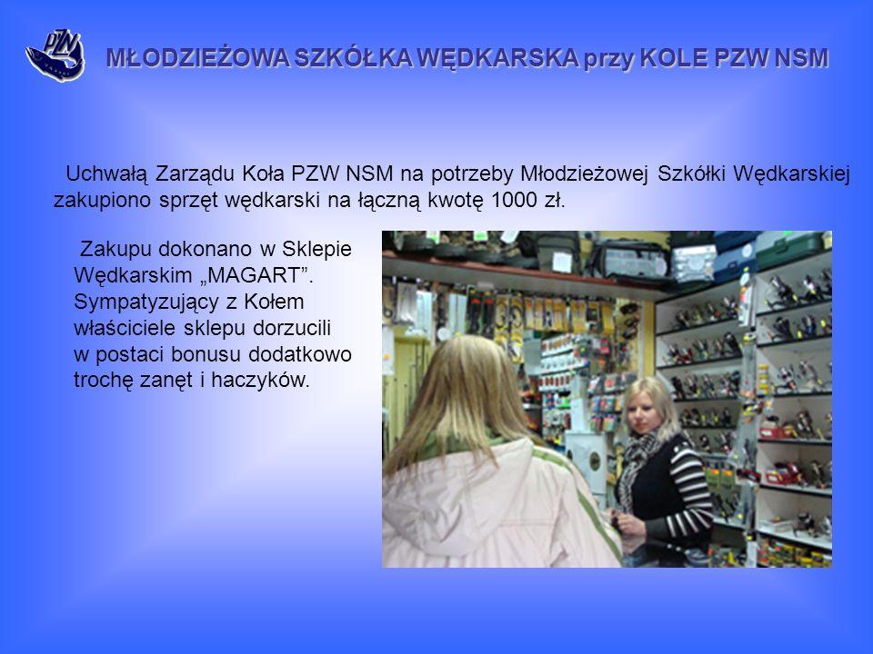 Uchwałą Zarządu Koła PZW NSM na potrzeby Młodzieżowej Szkółki Wędkarskiej zakupiono sprzęt wędkarski na łączną kwotę 1000 zł. Zakupu dokonano w Sklepi