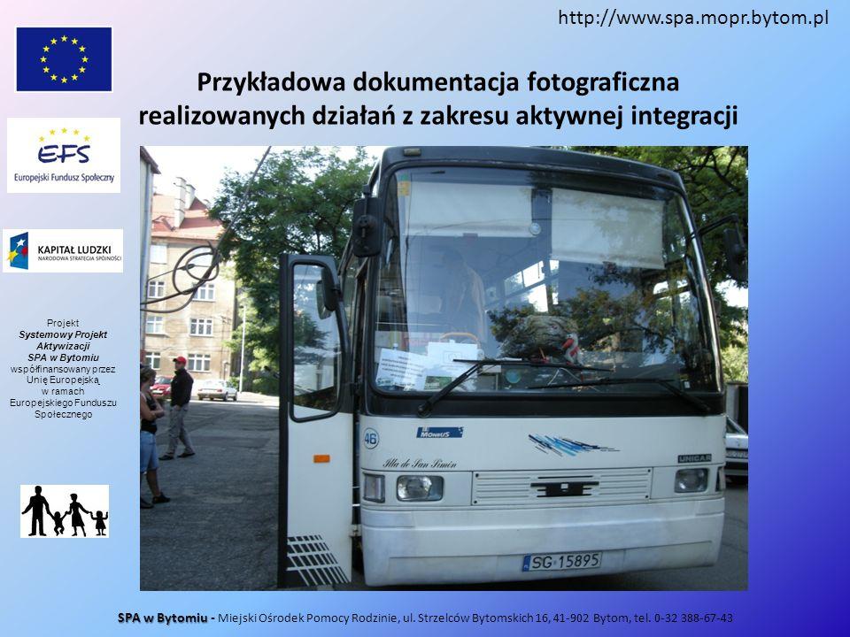 Przykładowa dokumentacja fotograficzna realizowanych działań z zakresu aktywnej integracji SPA w Bytomiu SPA w Bytomiu - Miejski Ośrodek Pomocy Rodzin