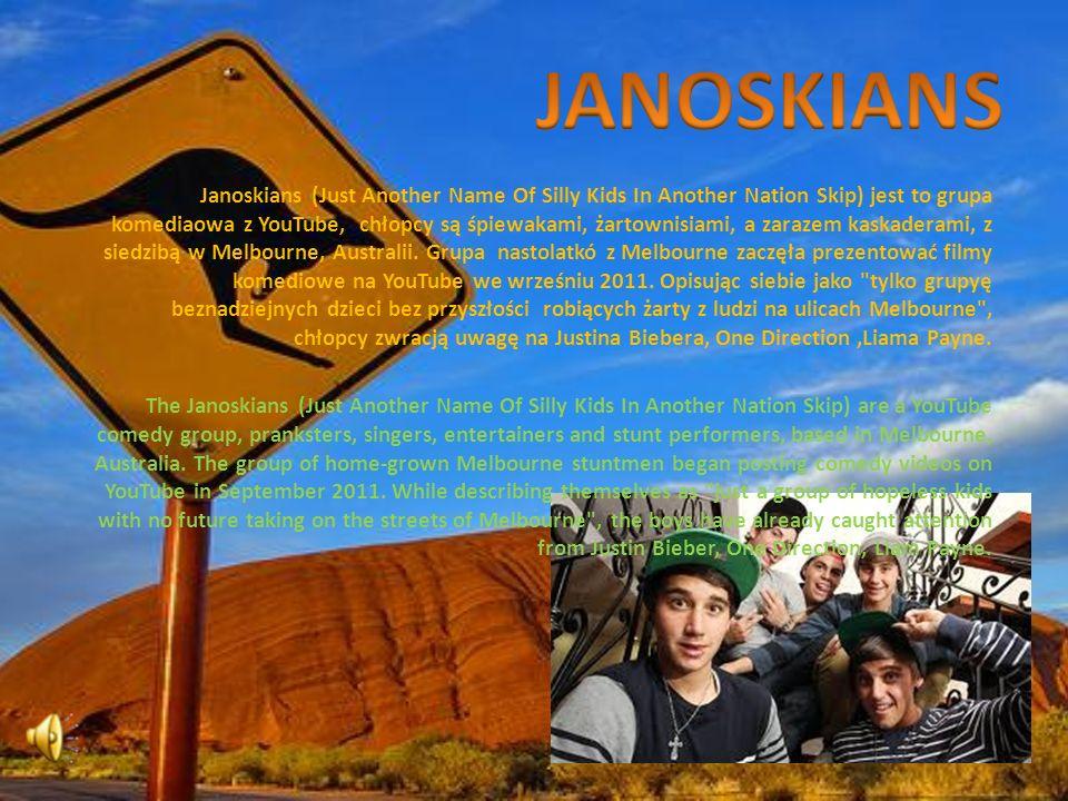 Janoskians (Just Another Name Of Silly Kids In Another Nation Skip) jest to grupa komediaowa z YouTube, chłopcy są śpiewakami, żartownisiami, a zaraze