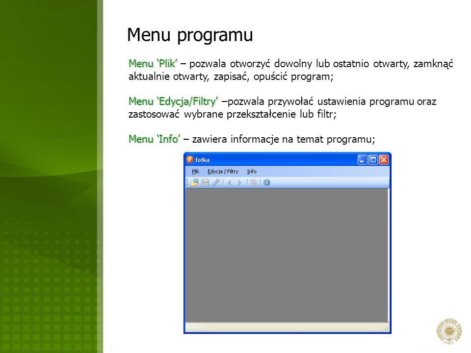 Menu programu Menu Plik Menu Plik – pozwala otworzyć dowolny lub ostatnio otwarty, zamknąć aktualnie otwarty, zapisać, opuścić program; Menu Edycja/Fi