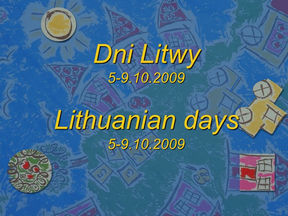 Dni Litwy 5-9.10.2009 Lithuanian days 5-9.10.2009
