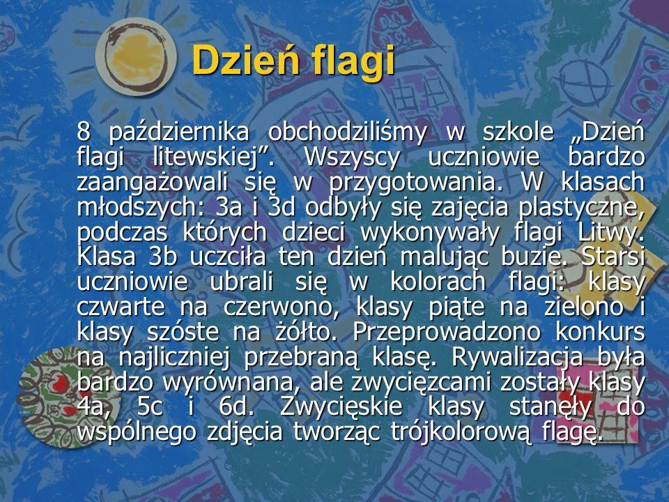 8 października obchodziliśmy w szkole Dzień flagi litewskiej.