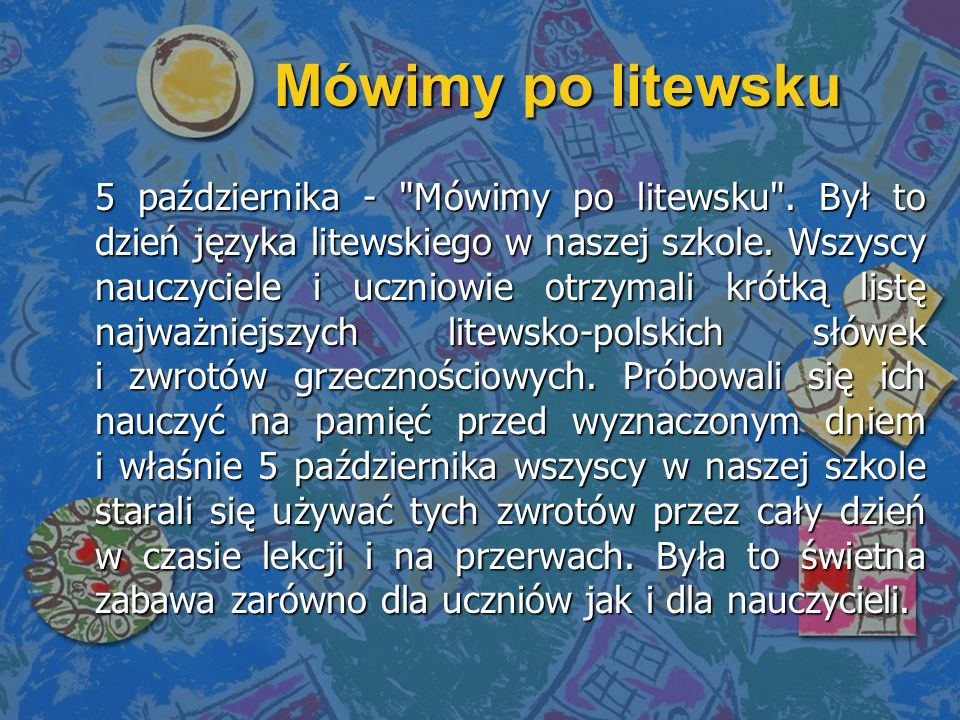 5 października - Mówimy po litewsku . Był to dzień języka litewskiego w naszej szkole.
