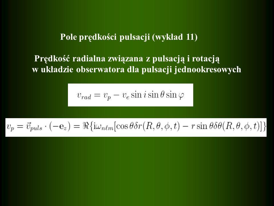 Prędkość radialna związana z pulsacją i rotacją w układzie obserwatora dla pulsacji jednookresowych Pole prędkości pulsacji (wykład 11)