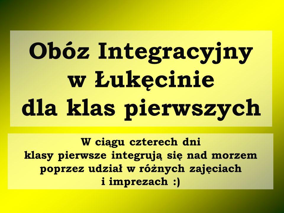Obóz Integracyjny w Łukęcinie dla klas pierwszych W ciągu czterech dni klasy pierwsze integrują się nad morzem poprzez udział w różnych zajęciach i im