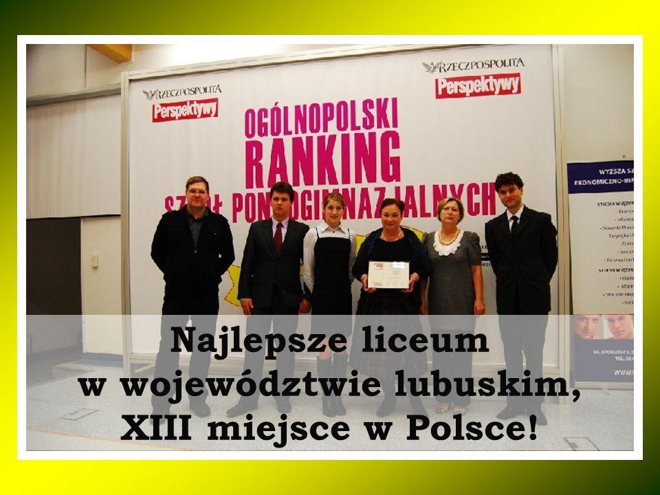 Najlepsze liceum w województwie lubuskim, XIII miejsce w Polsce!