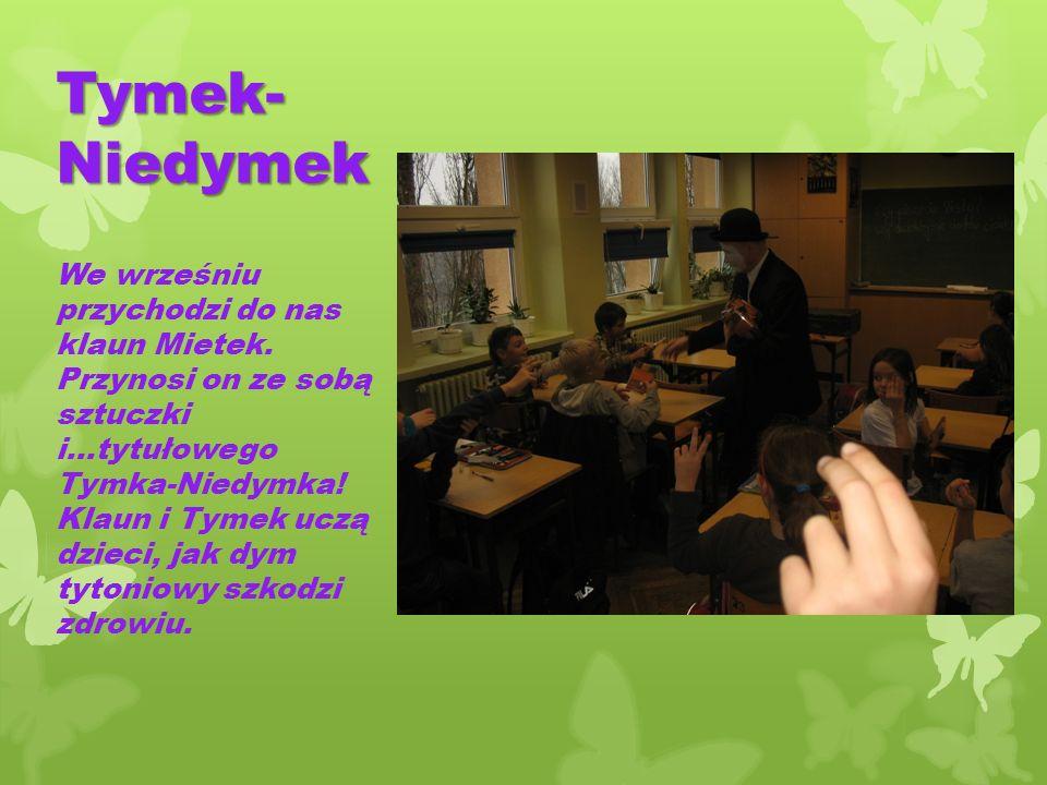 Tymek- Niedymek We wrześniu przychodzi do nas klaun Mietek.