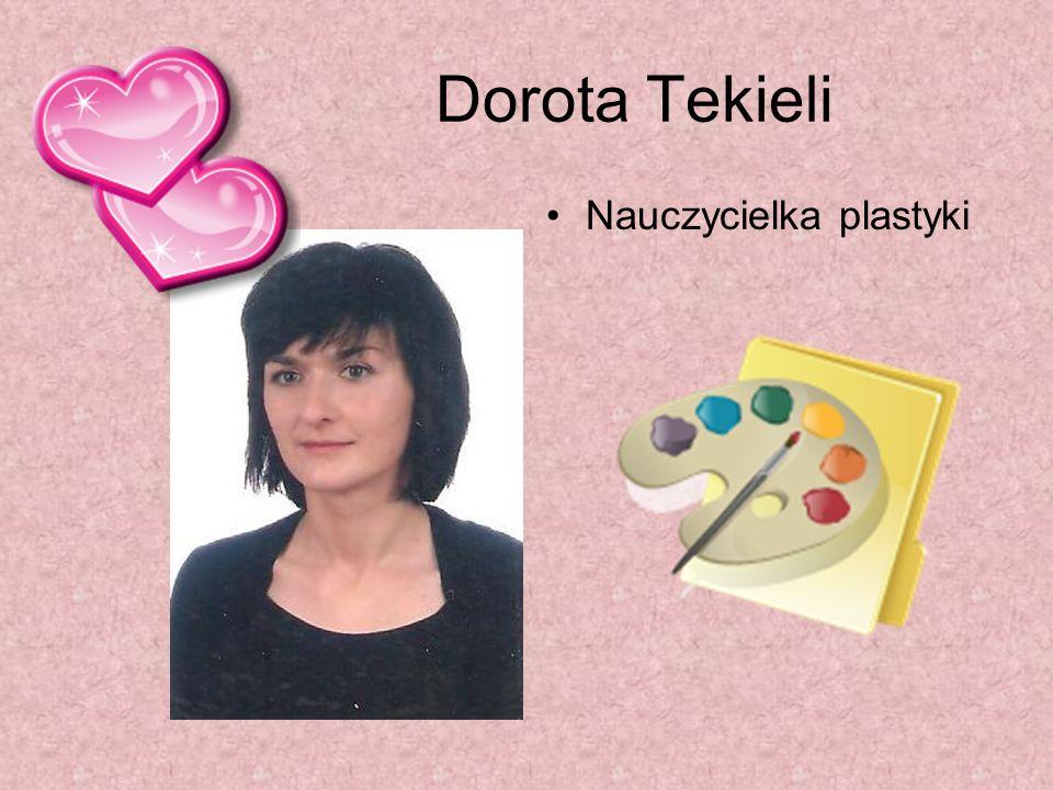Dorota Tekieli Nauczycielka plastyki