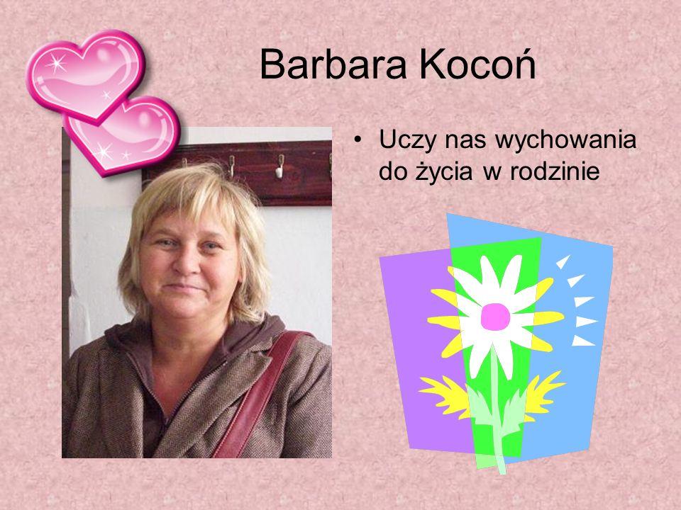 Barbara Kocoń Uczy nas wychowania do życia w rodzinie