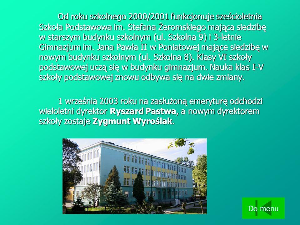 Od roku szkolnego 2000/2001 funkcjonuje sześcioletnia Szkoła Podstawowa im. Stefana Żeromskiego mająca siedzibę w starszym budynku szkolnym (ul. Szkol
