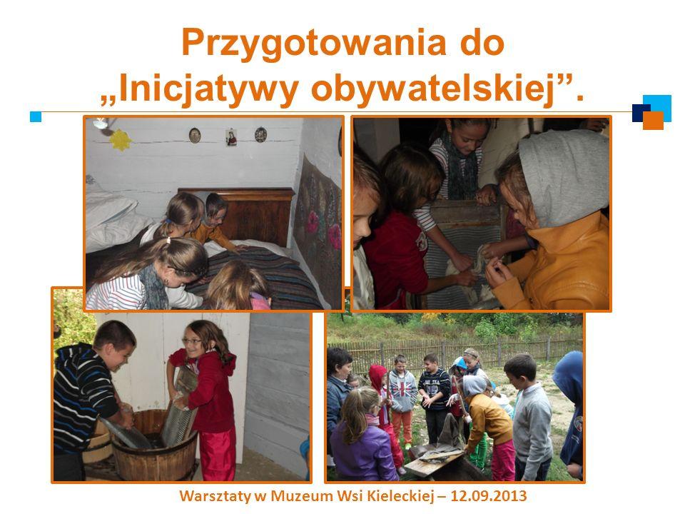 Przygotowania do Inicjatywy obywatelskiej. Warsztaty w Muzeum Wsi Kieleckiej – 12.09.2013
