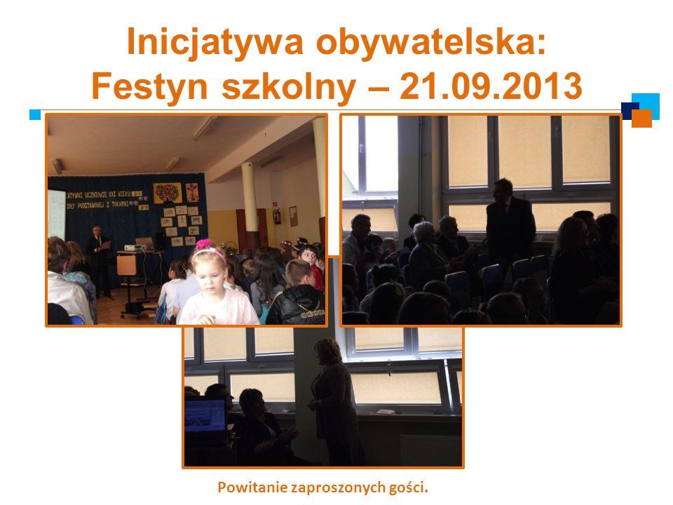 Inicjatywa obywatelska: Festyn szkolny – 21.09.2013 Powitanie zaproszonych gości.