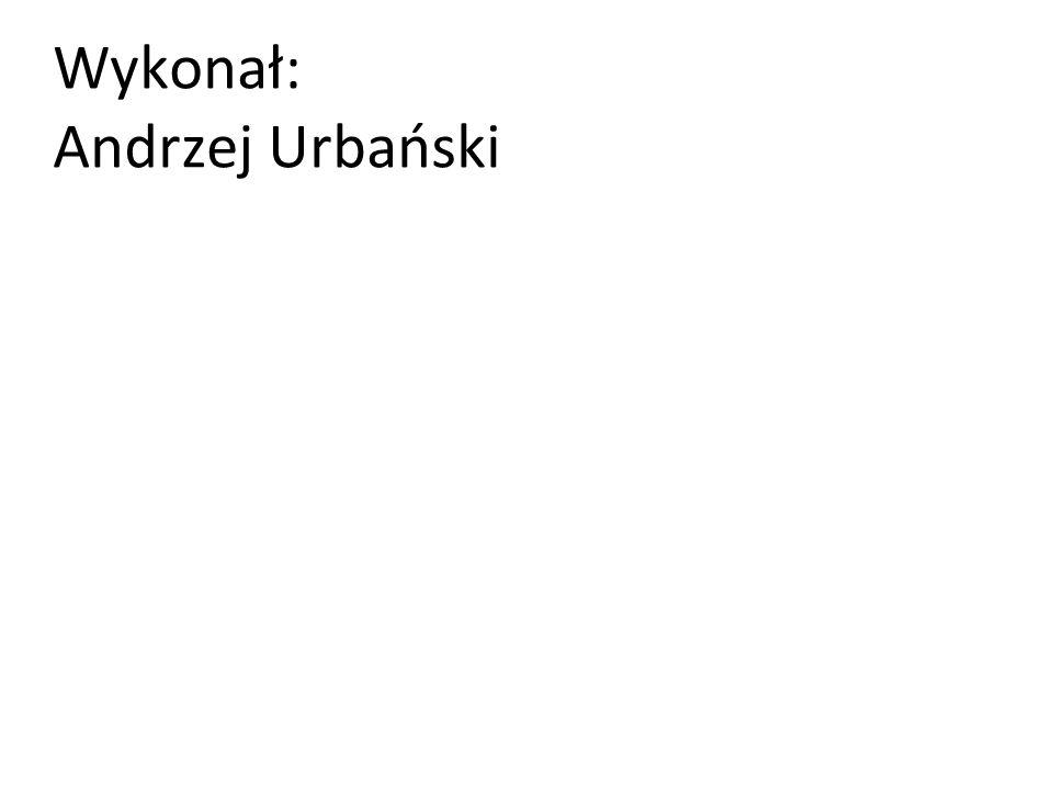 10-5-2 Wykonał: Andrzej Urbański
