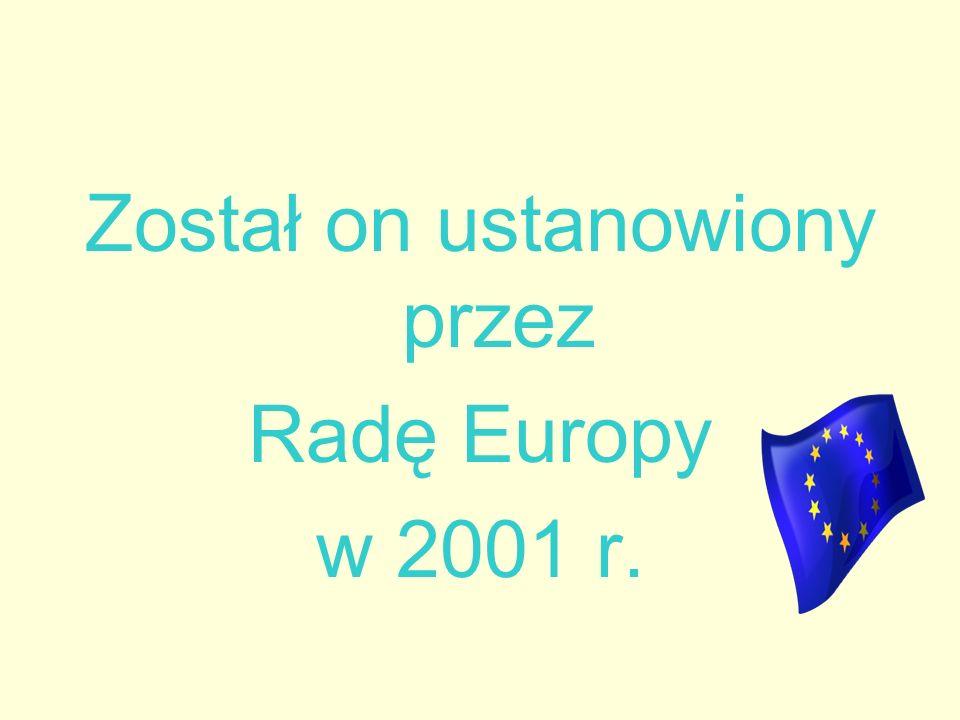 Został on ustanowiony przez Radę Europy w 2001 r.