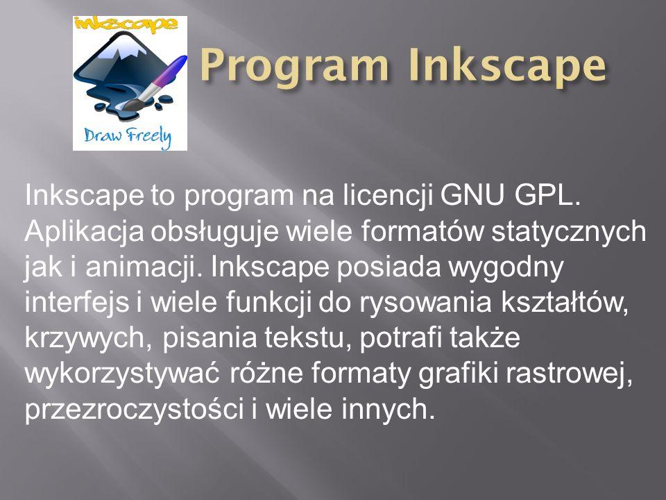Inkscape to program na licencji GNU GPL. Aplikacja obsługuje wiele formatów statycznych jak i animacji. Inkscape posiada wygodny interfejs i wiele fun