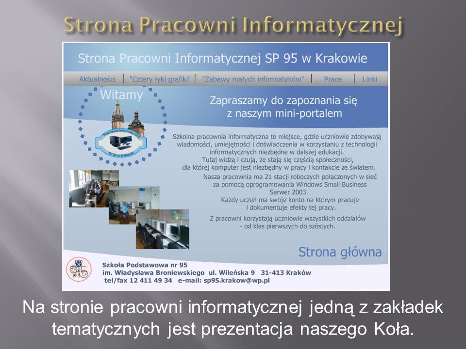 Na stronie pracowni informatycznej jedną z zakładek tematycznych jest prezentacja naszego Koła.