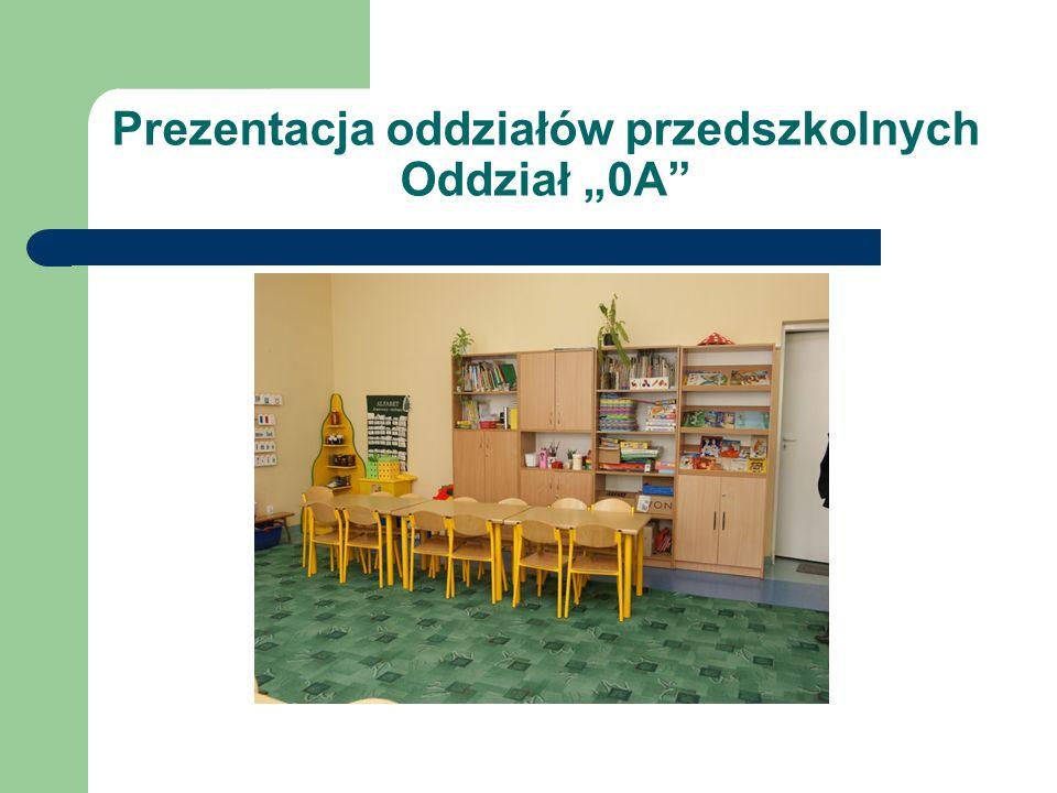 Prezentacja oddziałów przedszkolnych Oddział 0A