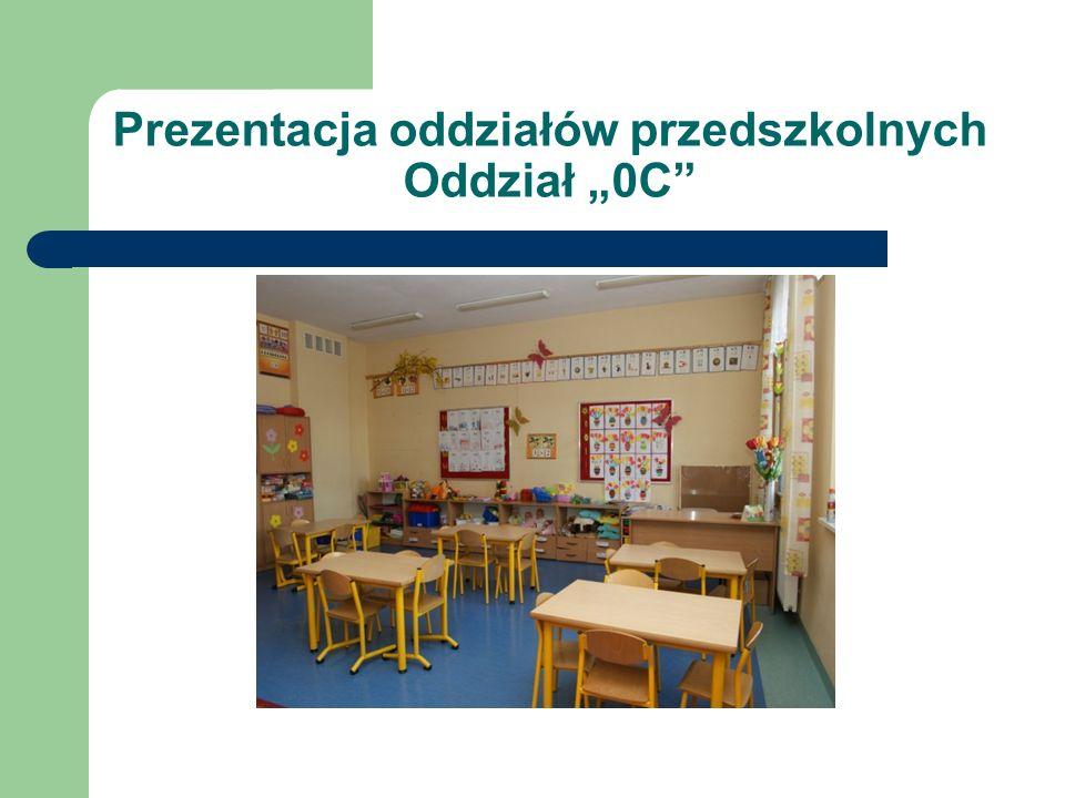 Prezentacja oddziałów przedszkolnych Oddział 0C