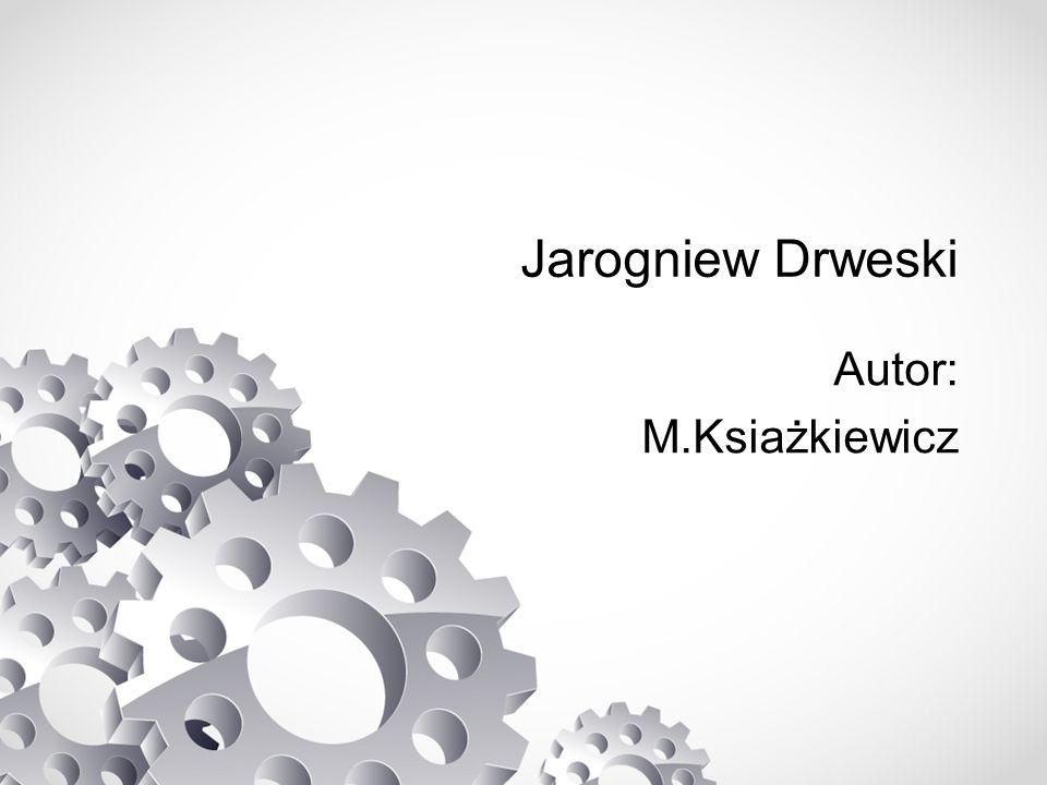 Jarogniew Drweski Autor: M.Ksiażkiewicz