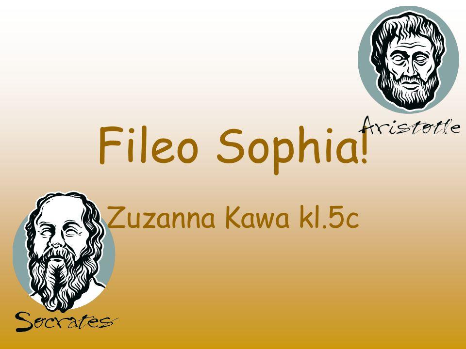 Fileo Sophia! Zuzanna Kawa kl.5c