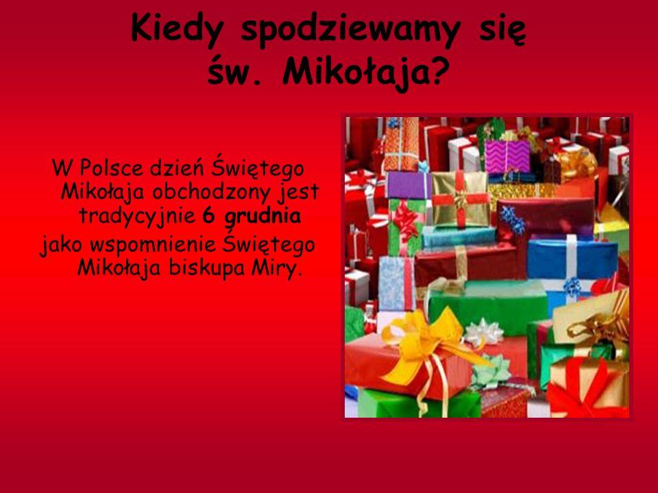 Kiedy spodziewamy się św. Mikołaja? W Polsce dzień Świętego Mikołaja obchodzony jest tradycyjnie 6 grudnia jako wspomnienie Świętego Mikołaja biskupa