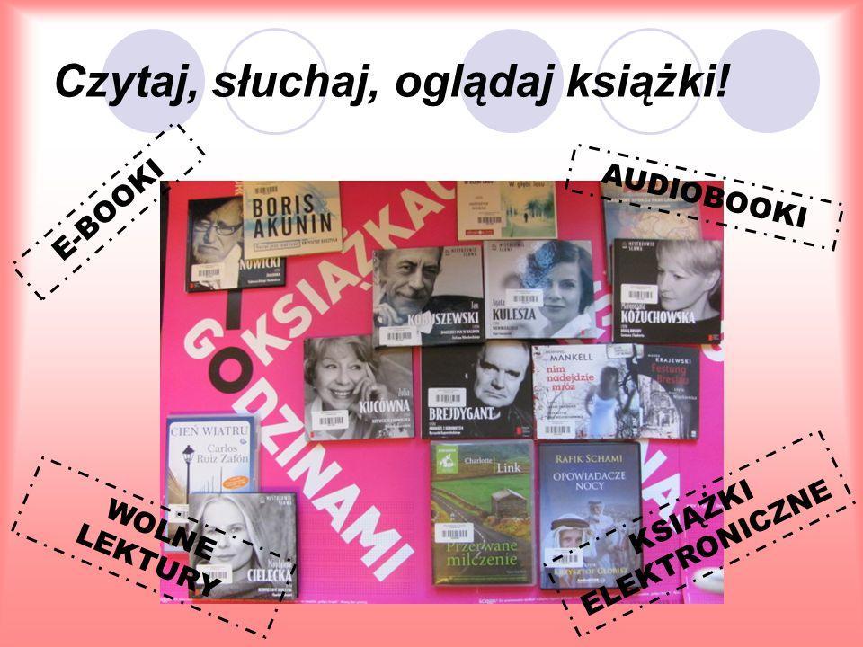 Czytaj, słuchaj, oglądaj książki! E-BOOKI AUDIOBOOKI WOLNE LEKTURY KSIĄŻKI ELEKTRONICZNE