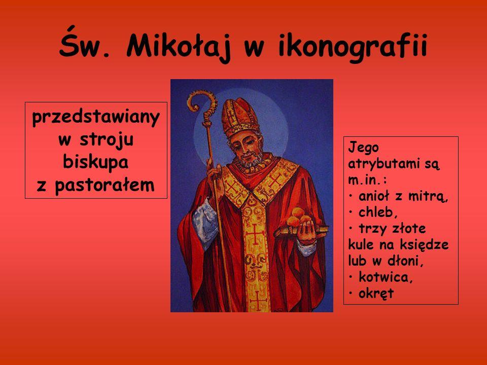 Św. Mikołaj w ikonografii przedstawiany w stroju biskupa z pastorałem Jego atrybutami są m.in.: anioł z mitrą, chleb, trzy złote kule na księdze lub w