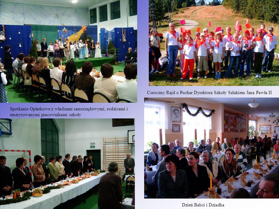 Spotkanie Opłatkowe z władzami samorządowymi, rodzicami i emerytowanymi pracownikami szkoły Coroczny Rajd o Puchar Dyrektora Szkoły Szlakiem Jana Pawła II Dzień Babci i Dziadka