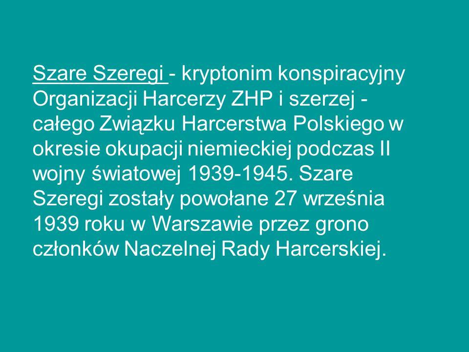 Szare Szeregi - kryptonim konspiracyjny Organizacji Harcerzy ZHP i szerzej - całego Związku Harcerstwa Polskiego w okresie okupacji niemieckiej podcza