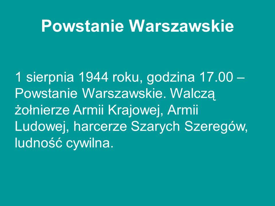 Powstanie Warszawskie 1 sierpnia 1944 roku, godzina 17.00 – Powstanie Warszawskie. Walczą żołnierze Armii Krajowej, Armii Ludowej, harcerze Szarych Sz