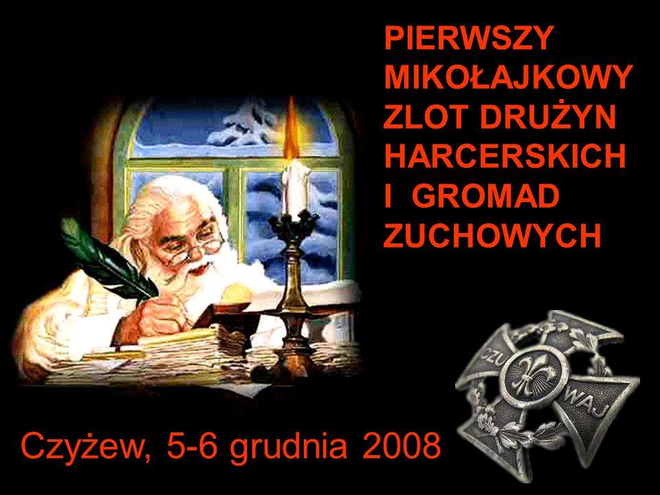 PIERWSZY MIKOŁAJKOWY ZLOT DRUŻYN HARCERSKICH I GROMAD ZUCHOWYCH Czyżew, 5-6 grudnia 2008