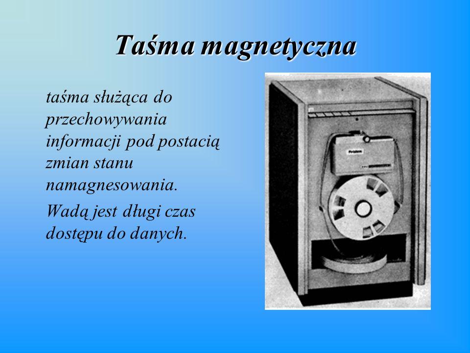 Taśma magnetyczna taśma służąca do przechowywania informacji pod postacią zmian stanu namagnesowania.