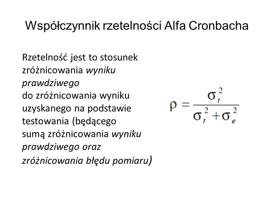 Współczynnik rzetelności Alfa Cronbacha Rzetelność jest to stosunek zróżnicowania wyniku prawdziwego do zróżnicowania wyniku uzyskanego na podstawie testowania (będącego sumą zróżnicowania wyniku prawdziwego oraz zróżnicowania błędu pomiaru )
