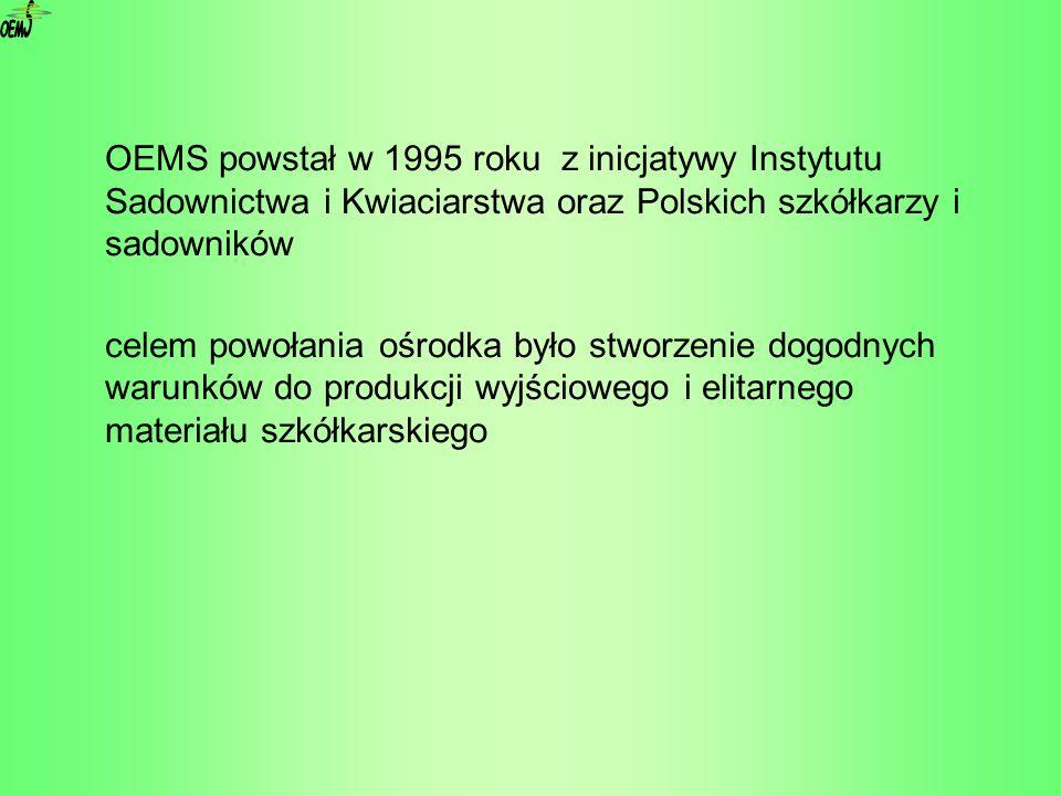 OEMS powstał w 1995 roku z inicjatywy Instytutu Sadownictwa i Kwiaciarstwa oraz Polskich szkółkarzy i sadowników celem powołania ośrodka było stworzen