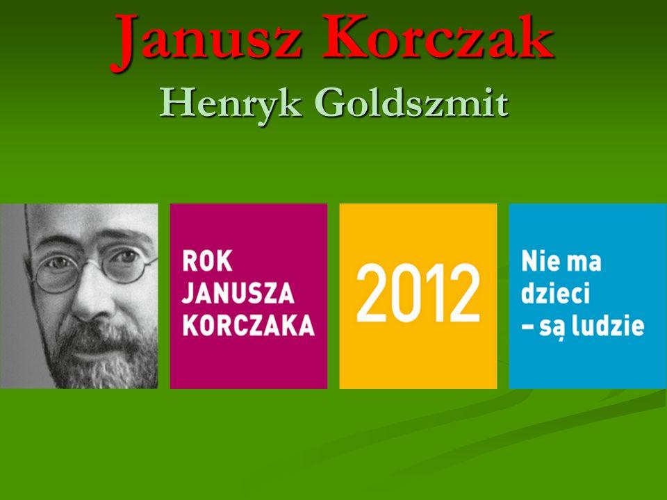 Janusz Korczak Henryk Goldszmit