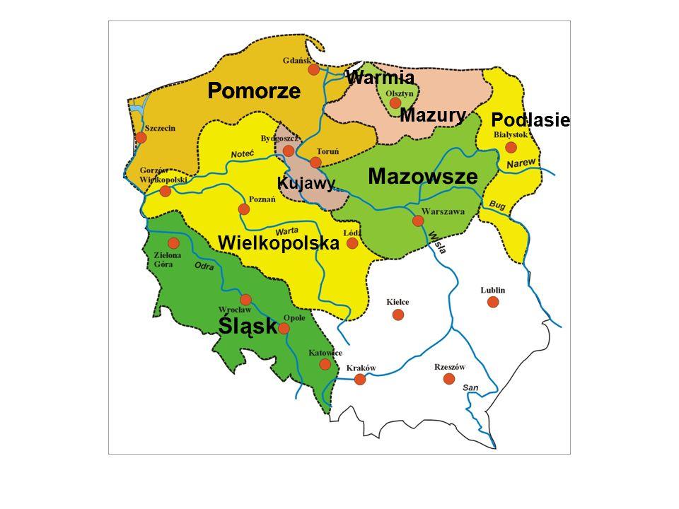 Podlasie Pomorze Warmia Mazury Kujawy Wielkopolska Podlasie Pomorze Warmia Mazury Mazowsze Śląsk
