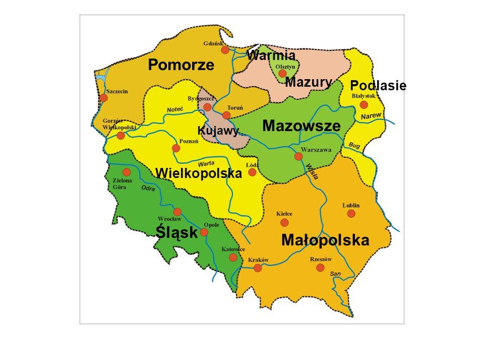 Kujawy Wielkopolska Podlasie Pomorze Warmia Mazury Mazowsze Śląsk Małopolska