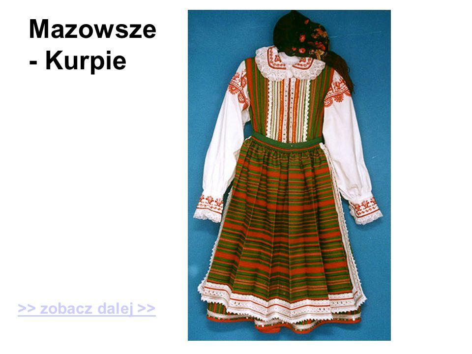 Mazowsze - Kurpie >> zobacz dalej >>
