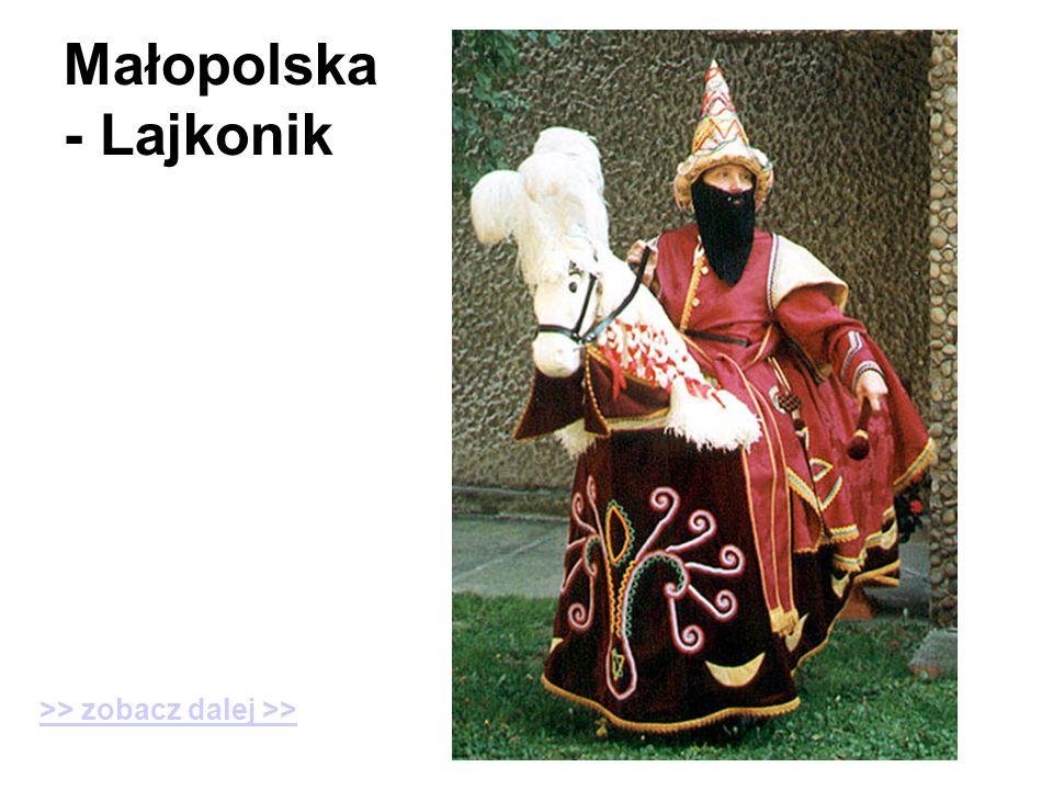 Małopolska - Lajkonik >> zobacz dalej >>