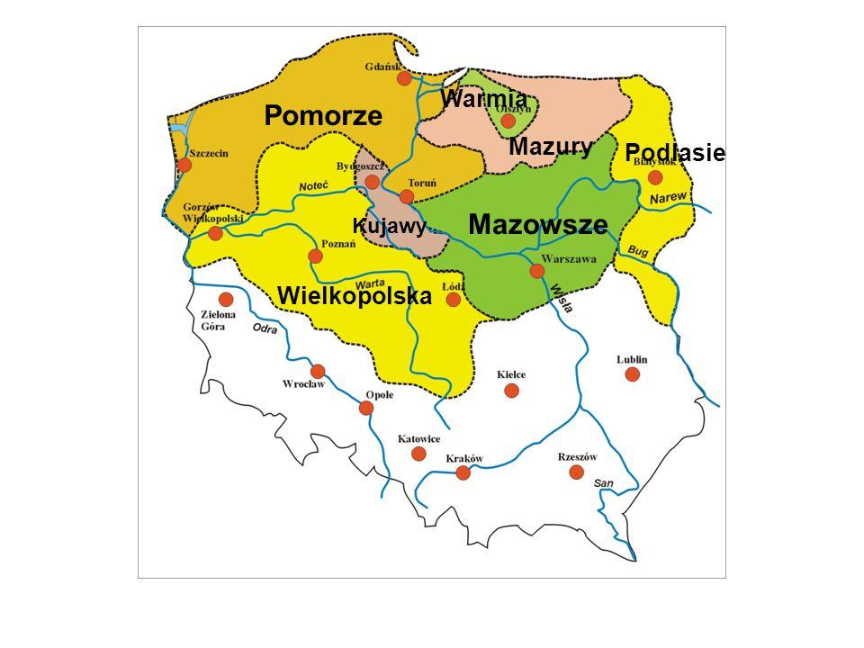 Podlasie Pomorze Warmia Mazury Mazowsze Kujawy Wielkopolska