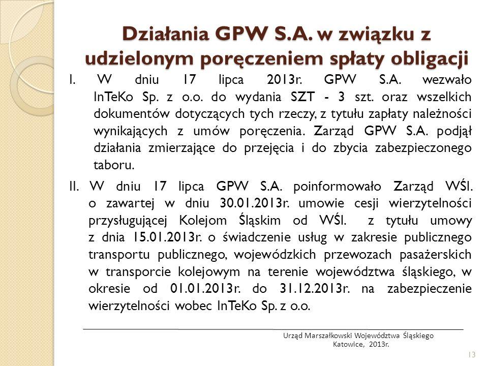 I. W dniu 17 lipca 2013r. GPW S.A. wezwało InTeKo Sp. z o.o. do wydania SZT - 3 szt. oraz wszelkich dokumentów dotyczących tych rzeczy, z tytułu zapła
