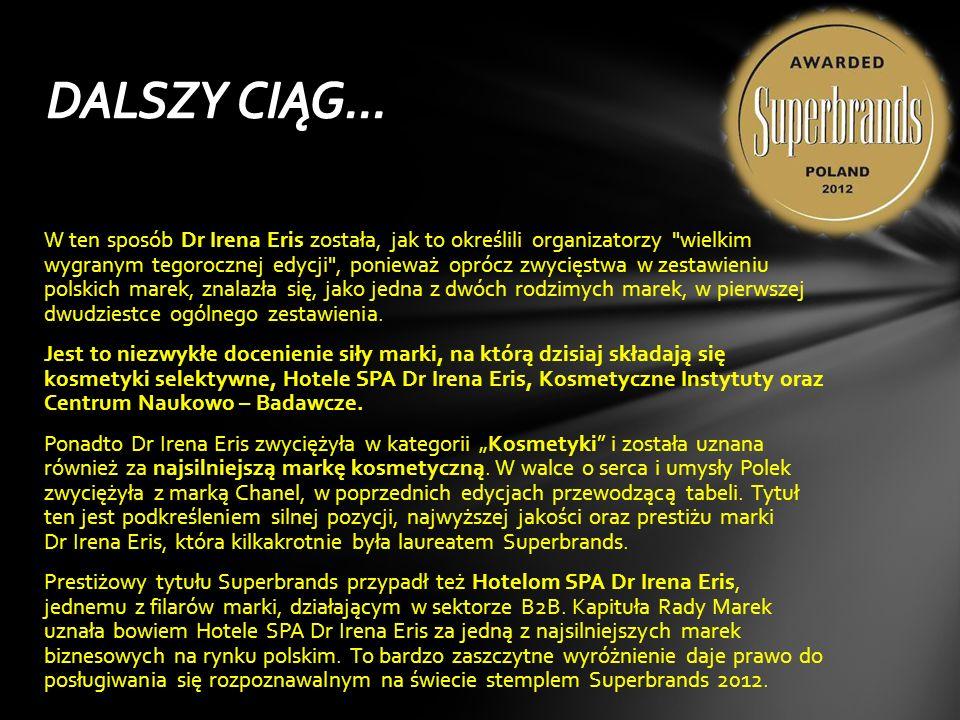 Organizacja Superbrands po raz szósty wybrała najsilniejsze marki na polskim rynku. W najnowszej edycji projektu marka Dr Irena Eris została najsilnie