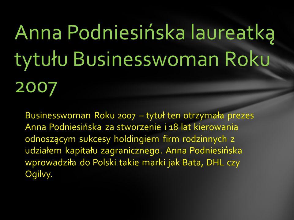 Dzięki odwadze, przedsiębiorczości i wbrew wszelkim przeciwnościom udało jej się wprowadzić do kraju znaczących inwestorów zagranicznych, poważne konc