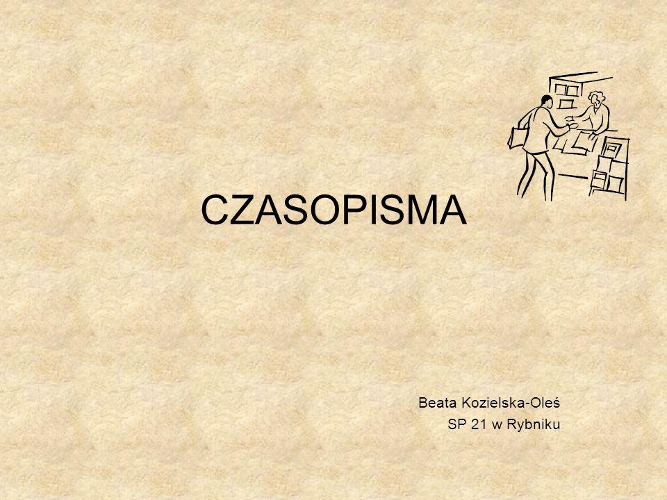 CZASOPISMA Beata Kozielska-Oleś SP 21 w Rybniku