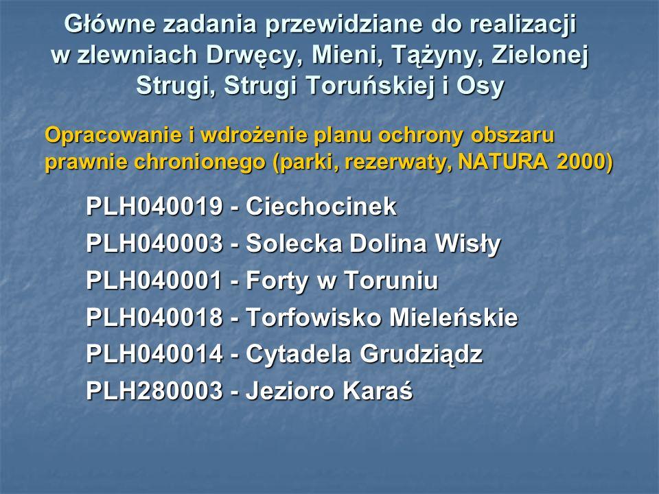 Główne zadania przewidziane do realizacji w zlewniach Drwęcy, Mieni, Tążyny, Zielonej Strugi, Strugi Toruńskiej i Osy Opracowanie i wdrożenie planu oc