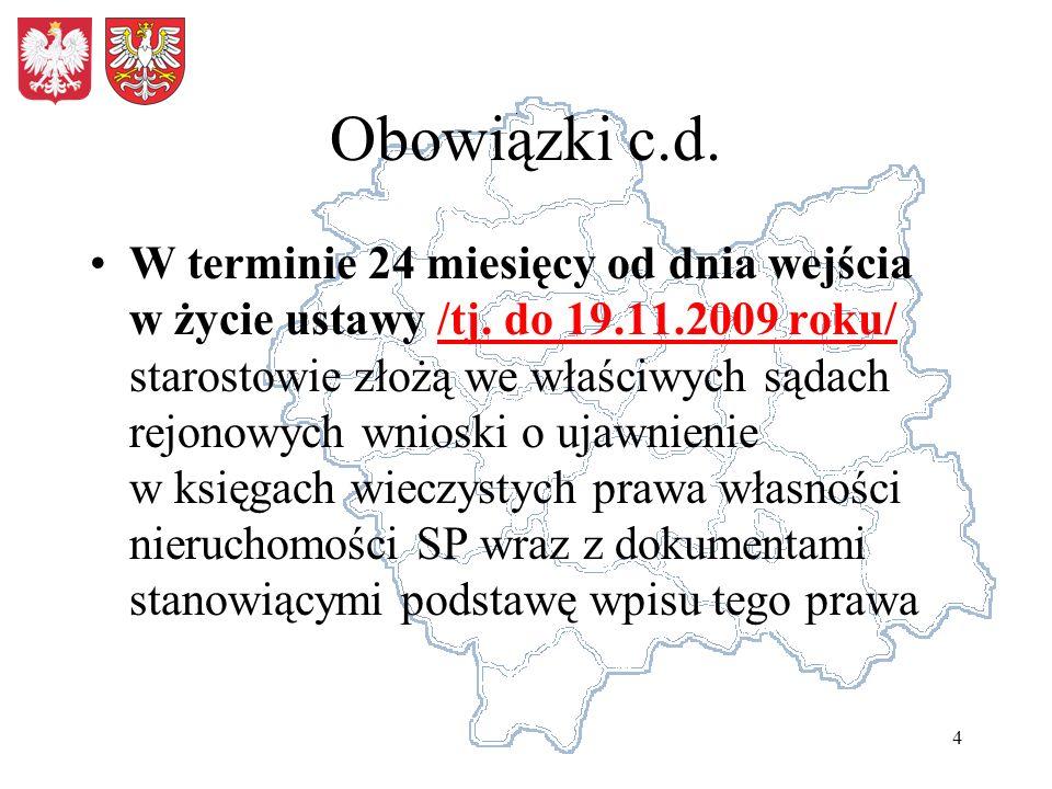 4 Obowiązki c.d. W terminie 24 miesięcy od dnia wejścia w życie ustawy /tj.