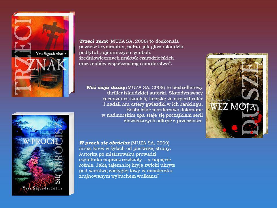 Weź moją duszę (MUZA SA, 2008) to bestsellerowy thriller islandzkiej autorki.