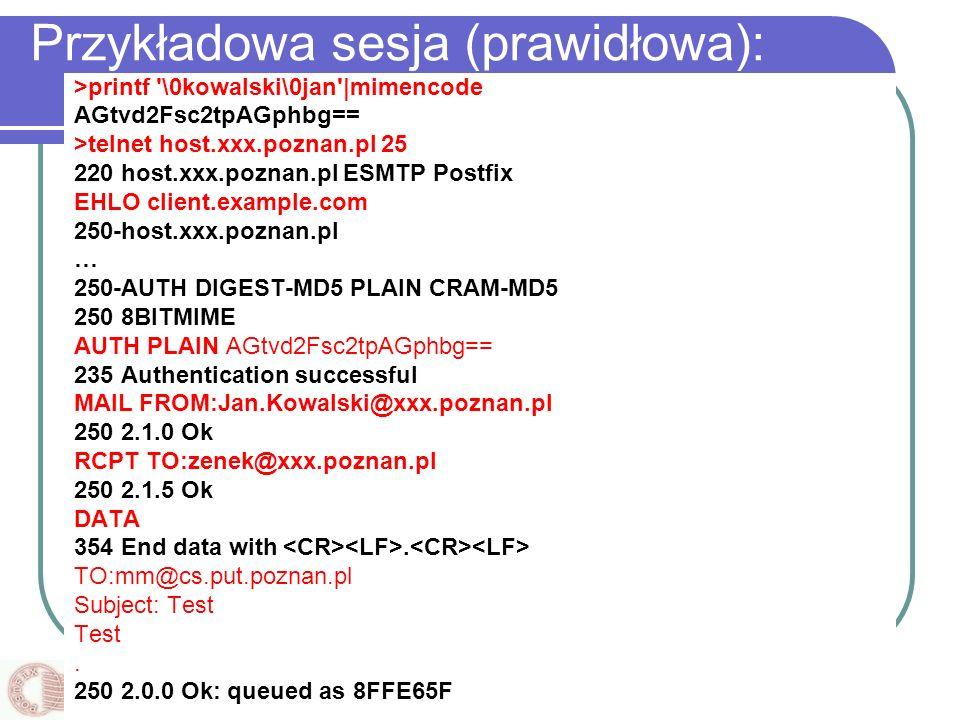 Instytut Informatyki, Politechnika Poznańska Przykładowa sesja (prawidłowa): >printf '\0kowalski\0jan'|mimencode AGtvd2Fsc2tpAGphbg== >telnet host.xxx