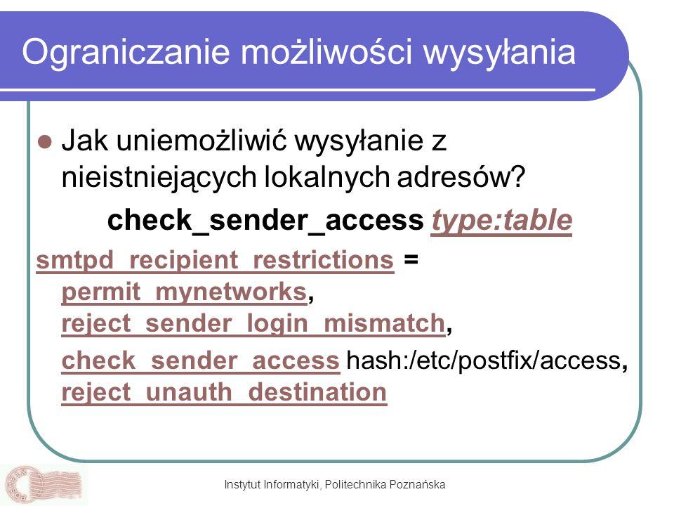 Instytut Informatyki, Politechnika Poznańska Ograniczanie możliwości wysyłania Jak uniemożliwić wysyłanie z nieistniejących lokalnych adresów? check_s