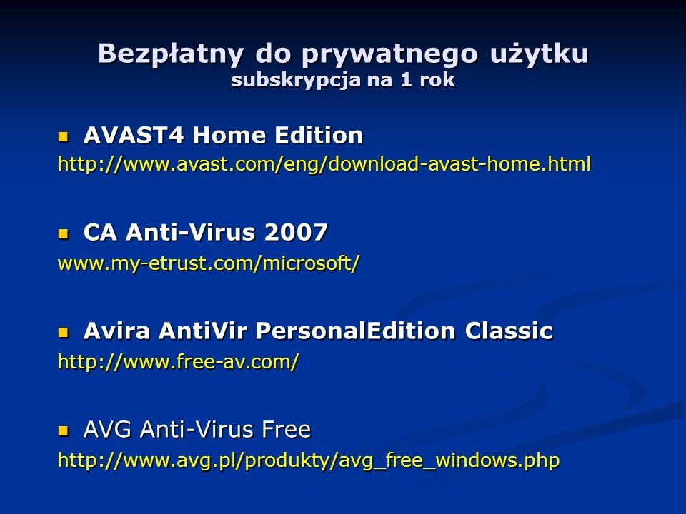 Bezpłatny do prywatnego użytku subskrypcja na 1 rok AVAST4 Home Edition AVAST4 Home Editionhttp://www.avast.com/eng/download-avast-home.html CA Anti-Virus 2007 CA Anti-Virus 2007www.my-etrust.com/microsoft/ Avira AntiVir PersonalEdition Classic Avira AntiVir PersonalEdition Classichttp://www.free-av.com/ AVG Anti-Virus Free AVG Anti-Virus Freehttp://www.avg.pl/produkty/avg_free_windows.php
